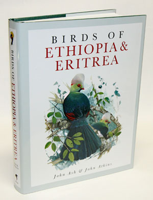 Birds of Ethiopia and Eritrea: an atlas of distribution. John Ash, John Atkins
