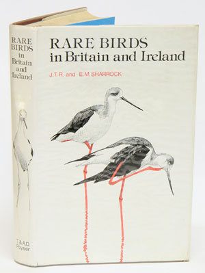 Rare birds in Britain and Ireland. J. T. R. Sharrock, E. M. Sharrock
