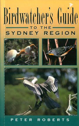 Birdwatcher's guide to the Sydney region. Peter Roberts.