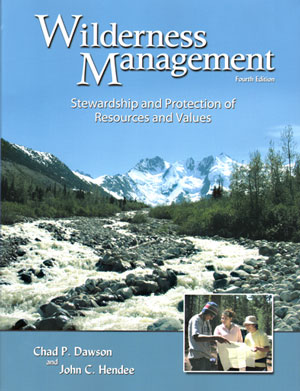 Wilderness management: stewardship and protection of resources and values. Chad P. Dawson, John...