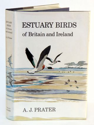 Estuary birds of Britain and Ireland. A. J. Prater
