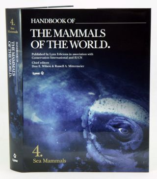 Handbook of the mammals of the world [HMW], volume four: sea mammals. Don E. Wilson, Russell A....