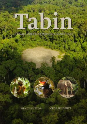Tabin: Sabah's greatest wildlife sanctuary. Wendy Hutton.
