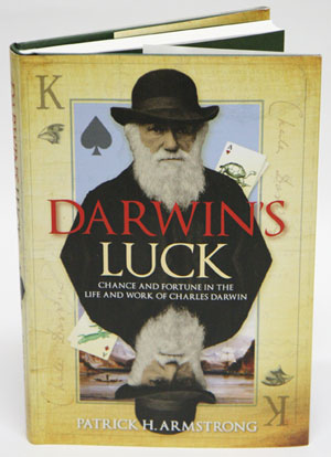 Darwin's luck: chance and fortune in the life and work of Charles Darwin. Patrick H. Armstrong.