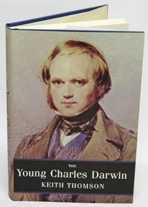 The young Charles Darwin. Keith Thomson