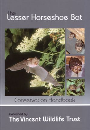 The Lesser horseshoe bat conservation handbook. H. W. Schofield.