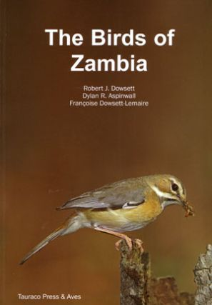 The birds of Zambia: an atlas and handbook. Robert J. Dowsett