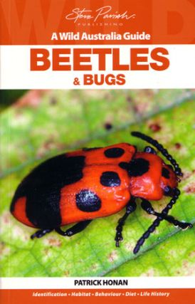 Beetles and bugs: a wild Australia guide. Patrick Honan