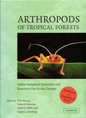 Arthropods of tropical forests: spatio-temporal dynamics and resource use in the canopy. Yves Basset