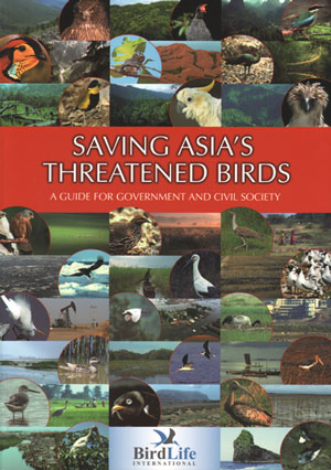 Saving Asia's threatened birds: a guide for government and civil society. BirdLife International.