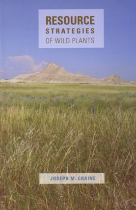Resource strategies of wild plants. Joseph M. Craine.