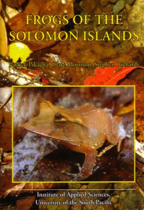 Frogs of the Solomon Islands. Patrick Pikacha, Clare Morrison, Stephen Richards