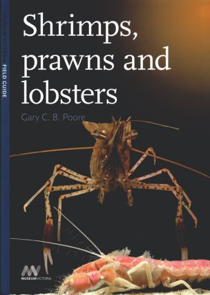 Shrimps, Prawns and Lobsters. Gary C. B. Poore.