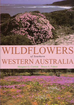 Wildflowers of southern Western Australia. Margaret G. Corrick, Bruce A. Fuhrer