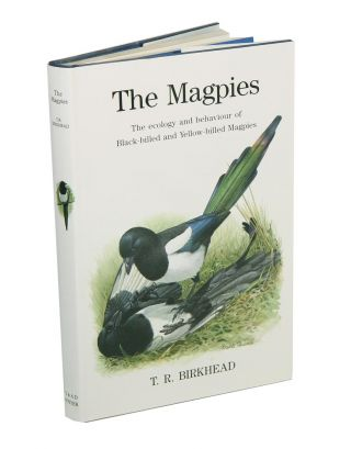 The magpies: the ecology and behaviour of Black-billed and Yellow-billed Magpies. Tim Birkhead
