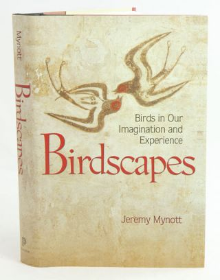 Birdscapes: birds in our imagination and experience. Jeremy Mynott