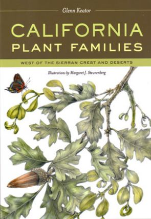 California plant families: west of the Sierran Crest and deserts. Glenn Keator