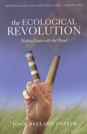 The ecological revolution: making peace with the planet. John Bellamy Foster
