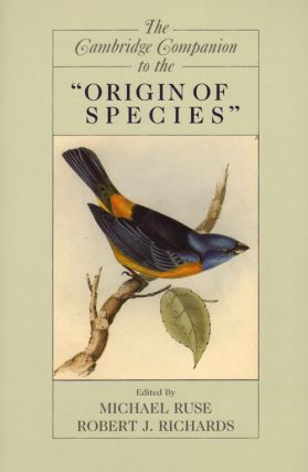 "The Cambridge companion to the ""Origin of Species"" Michael Ruse, Robert J. Richards."