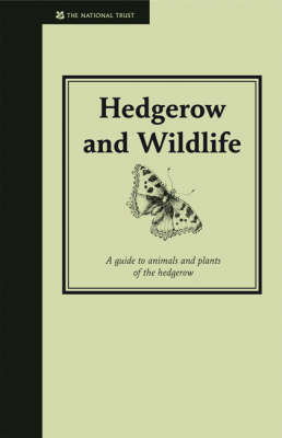 Hedgerow and wildlife: guide to animals and plants of the hedgerow. Jane Eastoe.