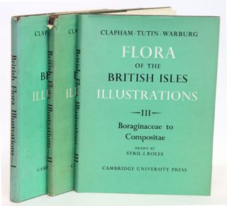 Flora of the British Isles, three parts [of four]. A. R. Clapham.