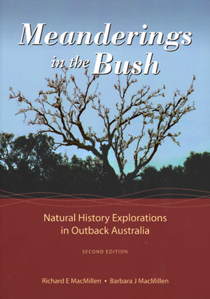 Meanderings in the bush: natural history explorations in outback Australia. Richard MacMillen,...