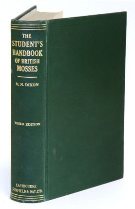 The student's handbook of British mosses. H. N. Dixon, H. G. Jameson.