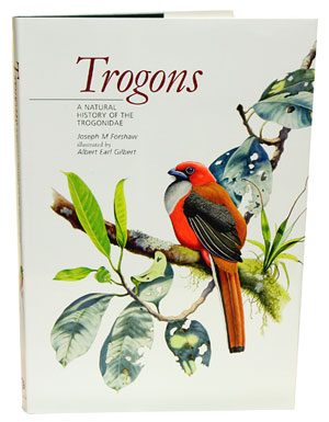 Trogons: a natural history of the Trogonidae. Joseph M. Forshaw.