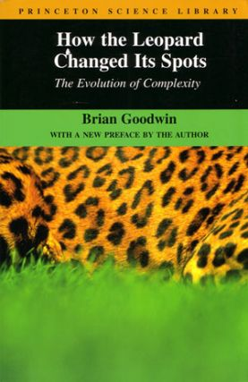 How the Leopard changed its spots: the evolution of complexity. Brian Goodwin