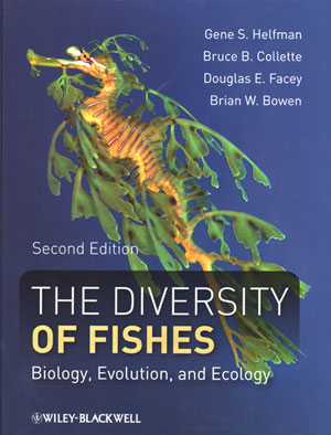The diversity of fishes: biology, evolution and ecology. Gene S. Helfman.