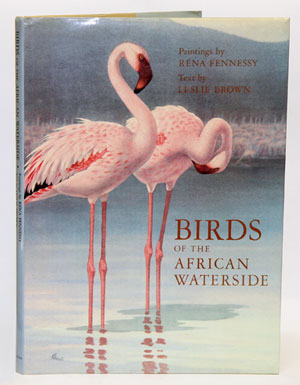 Birds of the African waterside. Leslie Brown, Rena Fennessy