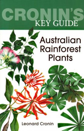 Cronin's key guide to Australian rainforest plants. Leonard Cronin.