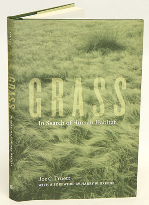 Grass: in search of human habitat. Joe C. Truett, Harry W. Greene