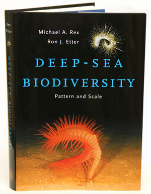 Deep-sea biodiversity: pattern and scale. Michael A. Rex, Ron J. Etter
