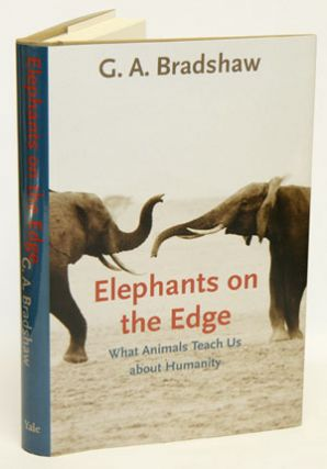 Elephants on the edge: what animals teach us about humanity. G. A. Bradshaw