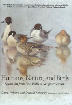 Humans, nature, and birds: science art from cave walls to computer screens. Darryl Wheye, Donald...