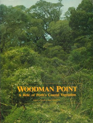 Woodman Point: a relic of Perth's coastal vegetation. Robert Powell, Jane Emberson