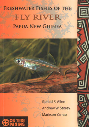 Freshwater fishes of the Fly River Papua New Guinea. Gerald R. Allen, Andrew W. Storey, Marskon...