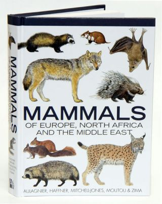 Mammals of Europe, North Africa and the Middle East. S. Aulagnier, Francois Moutou, A. J....