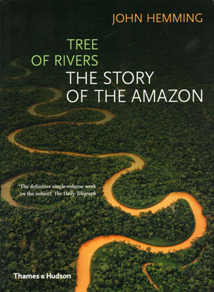 Tree of rivers: the story of the Amazon. John Hemming
