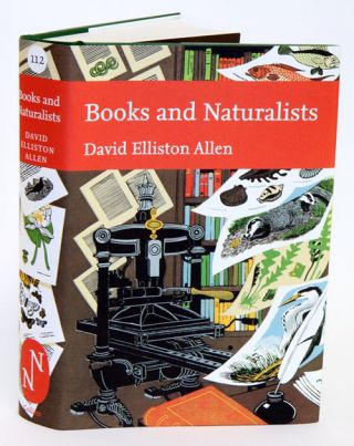 Books and naturalists: a survey of British natural history. David Elliston Allen