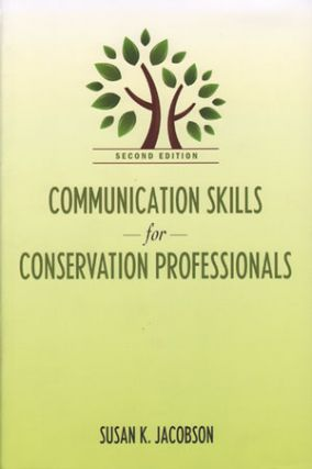 Communication skills for conservation professionals. Susan K. Jacobson