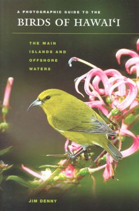 Photographic guide to the birds of Hawai'i: the main islands and offshore waters. Jim Denny.