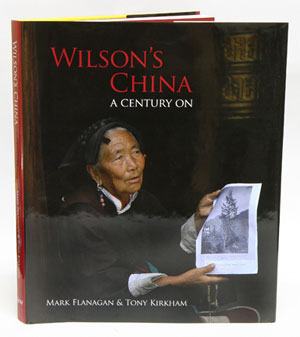 Wilson's China: a century on. Mark Flanagan, Tony Kirkham.