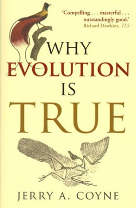 Why evolution is true. Jerry A. Coyne.