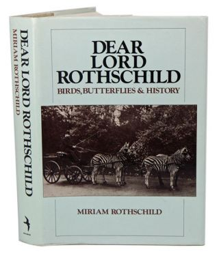Dear Lord Rothschild: birds, butterflies and history. Miriam Rothschild