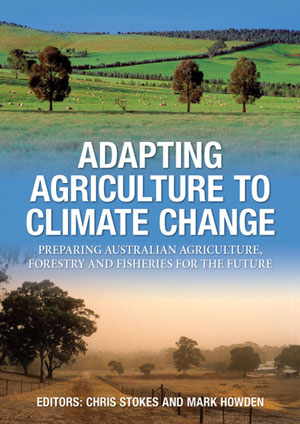 Adapting agriculture to climate change: preparing Australian agriculture, forestry and fisheries...