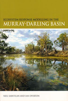 Ecosystem response modelling in the Murray-Darling Basin. Neil Saintilan, Ian Overton