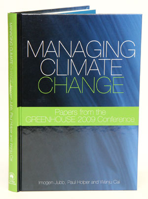 Managing climate change: papers from the Greenhouse 2009 Conference. Imogen Jubb, Paul Holper,...