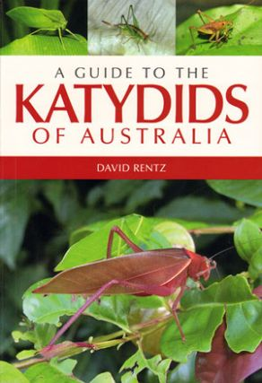 A guide to the Katydids of Australia. David Rentz